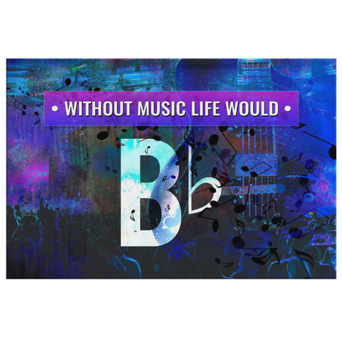 Without Music Life Would B Flat by Treasureopolis.com