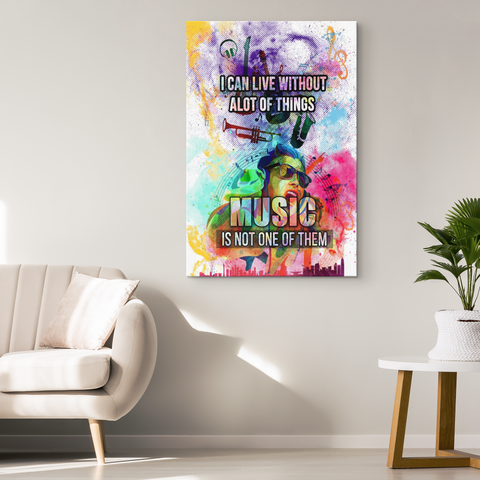 Musicians Canvas Wall Decor: I Can Live Without A Lot Of Things Music Is Not One Of Them