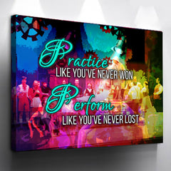 Practice Like You've Never Won Perform Like You've Never Lost - Custom Canvas Wall Art by Treasureopolis.com
