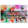 "Image of Original Canvas Wall Art Design: ""I Dance To Live, I Dance to Breath..."""