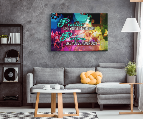 "Custom Canvas Wall Art Decor: ""Practice Like You've Never Won Perform Like You've Never Lost"""