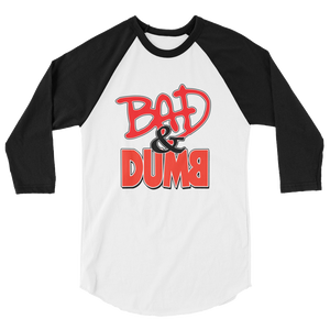 Bad & Dumb Baseball Tee
