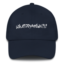 WHATDOYAMEAN?!? Dad Hat