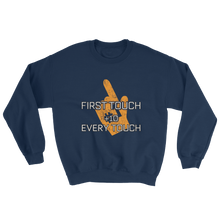 First Touch Every Touch Sweatshirt