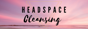 Headspace Cleansing