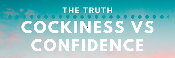 the truth cockiness vs confidence