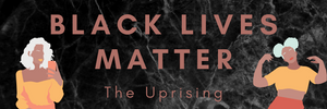 Black Lives Matter: The Uprise