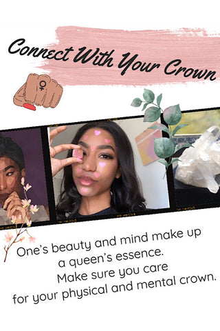Connect with your crown One's beauty and mind make up a queen's essence Make sure you care for your physical and mental crown
