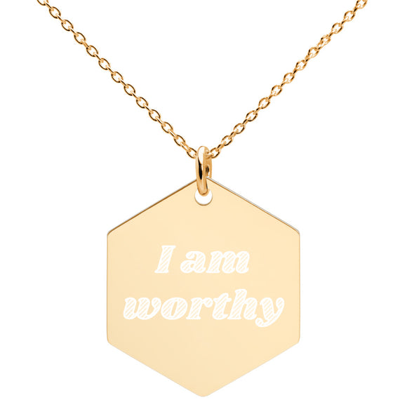 I Am Worthy Affirmation Necklace - Engraved Hexagon Necklace - Just JKing