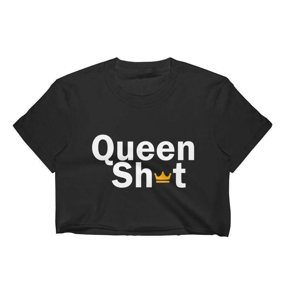 Queen Sh*t Crop Top - Just JKing