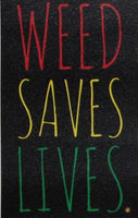 Weed Saves Lives Stickers