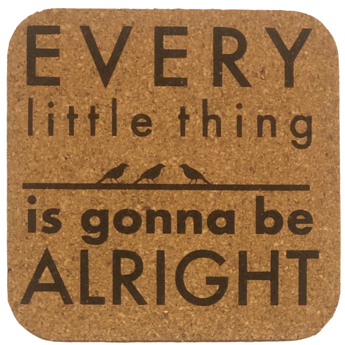 Coaster - Every Little Thing is Gonna Be Alright