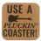 Coaster - Use a Pluckin' Coaster