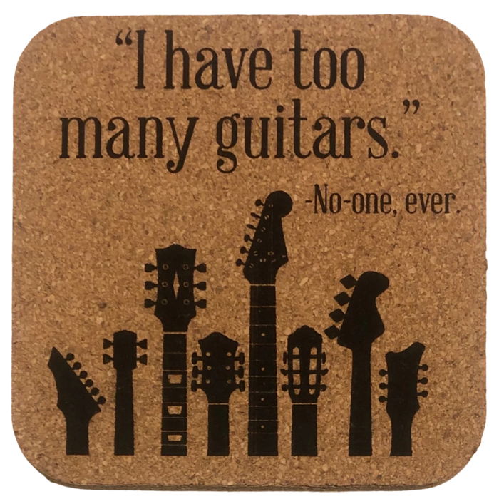 Coaster - I Have Too Many Guitars