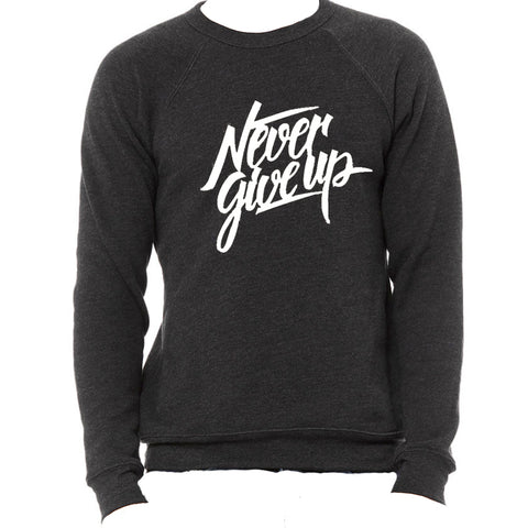 Limited Edition Never Give Up Sweatshirt