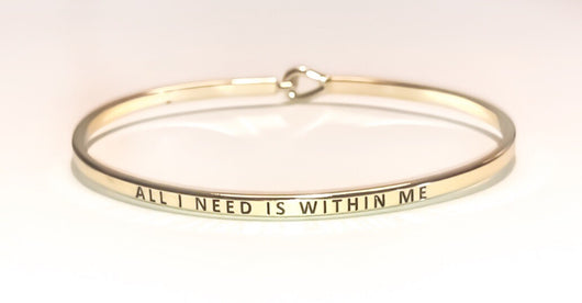 "Push Bracelet- ""All I Need Is Within Me"""