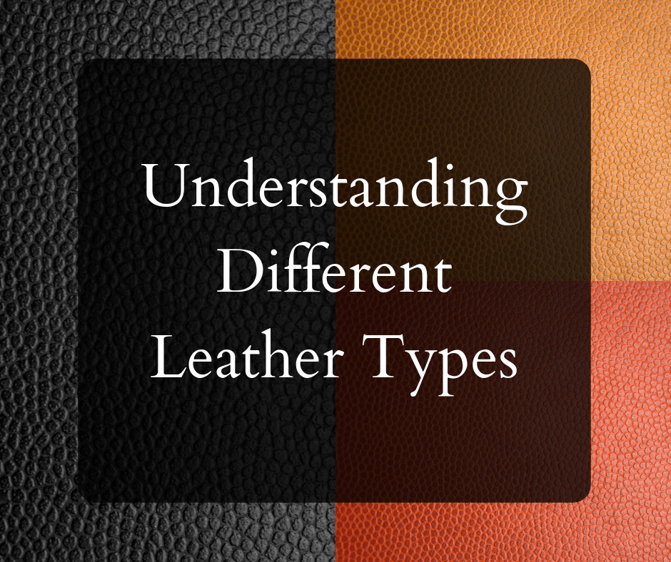 Understanding Different Leather Types