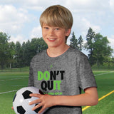 Don't Quit Kids Active T-Shirt ™