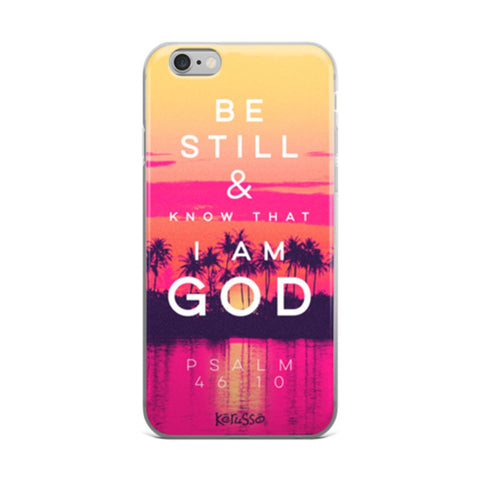 Be Still iPhone Case