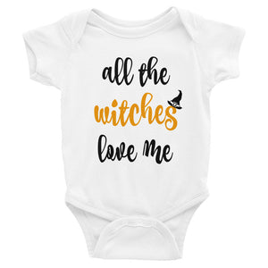 All the Witches love me Infant Bodysuit