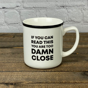 Too Damn Close | 14 oz. Mug