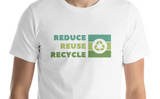 Reduce. Reuse. Recycle. T-Shirt