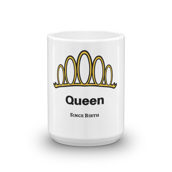 Queen! Since Birth MUG