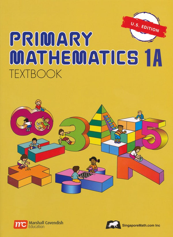 Singapore Math: Grade1 Primary Math Textbook 1A (US Edition)