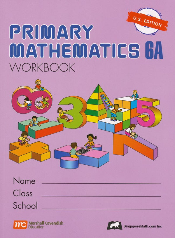 Singapore Math: Grade 6 Primary Math ( US Edition) Textbook 6A & 6B + Workbook 6A & 6B ( 4 books Set )