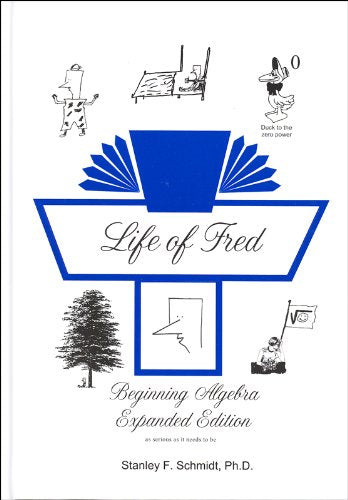 Life of Fred Beginning Algebra *Expanded Edition*