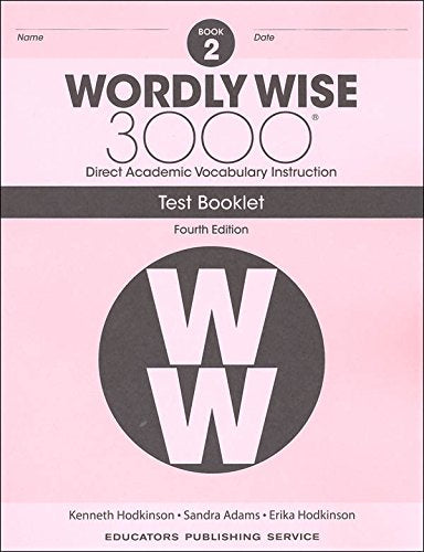 Wordly Wise 3000® 4th Edition Grade 2 SET -- Student Book, Test Booklet and Answer Key (Direct Academic Vocabulary Instruction)