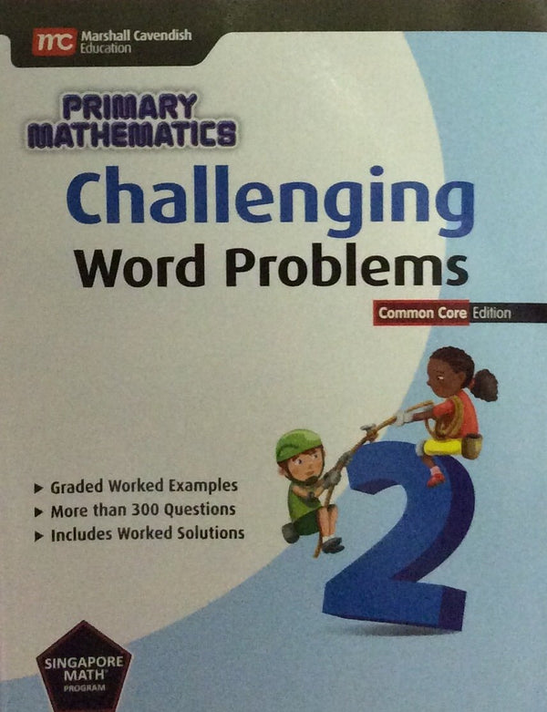 Singapore Math: Grade 2 Primary Mathematics Challenging Word Problems  (Common Core Edition)