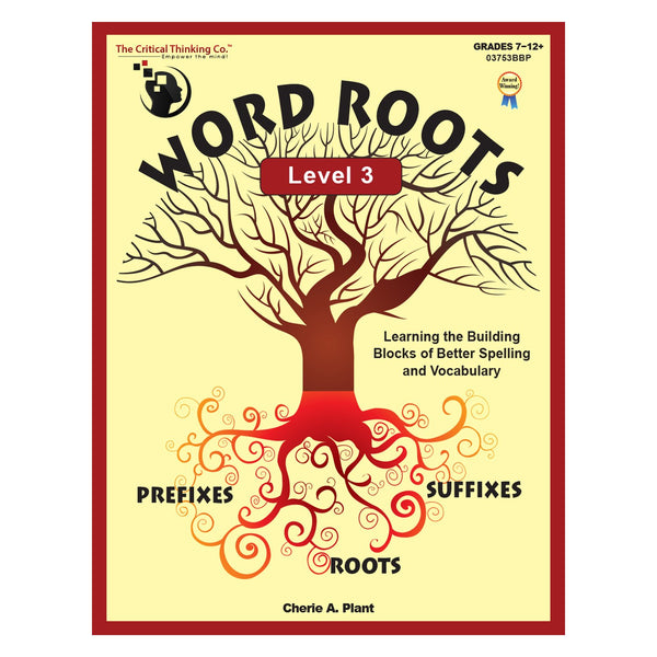 The Critical Thinking Word Roots Level 3 School Workbook