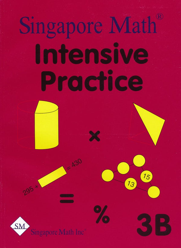 Singapore Math: Grade 3 Primary Mathematics Intensive Practice 3A & 3B