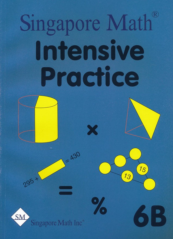 Singapore Math: Grade 6 Primary Mathematics Intensive Practice 6A & 6B