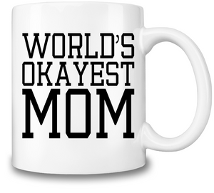 World's Okayest Mom Coffee Mug
