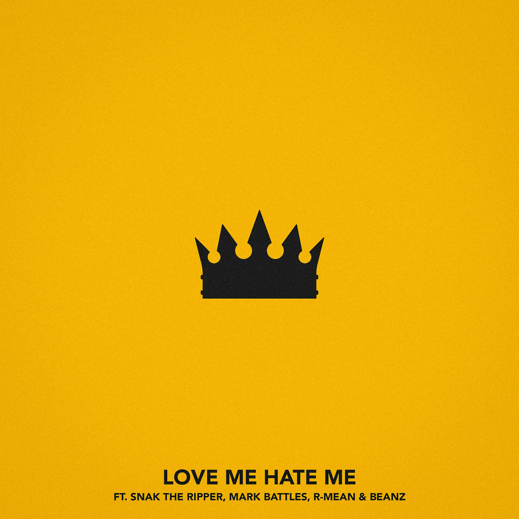 Single: Love Me, Hate Me (feat. Snak The Ripper, Mark Battles, R-Mean & Beanz)