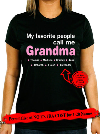 My Favorite People Call Me Grandma, Personalize Grandma Shirt with Grandkids Names on Shirt (70% OFF Today) Most Grandmas Buy 2-4 Shirts