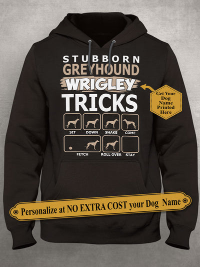 "Stubborn Greyhound ""Dog Name"" Tricks. Personalize Shirt With Dog Names On Shirt (70% Off Today) Most Buyers Buy 2-4 Shirts"