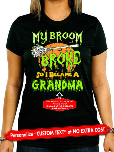 "Halloween My Broom Broke So I Became A ""Custom Text"" Christmas Personalize Custom Shirt (70% OFF Today) Most Buy 2-4 Shirts"