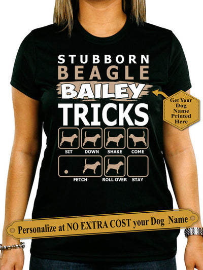 "Stubborn Beagle ""Dog Name"" Tricks. Personalize Shirt With Dog Names On Shirt (70% Off Today) Most Buyers Buy 2-4 Shirts"