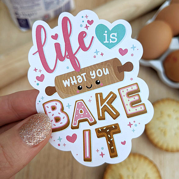Happy Cutie Studio Life Is What You Bake It Large Sticker/Kawaii/Cute