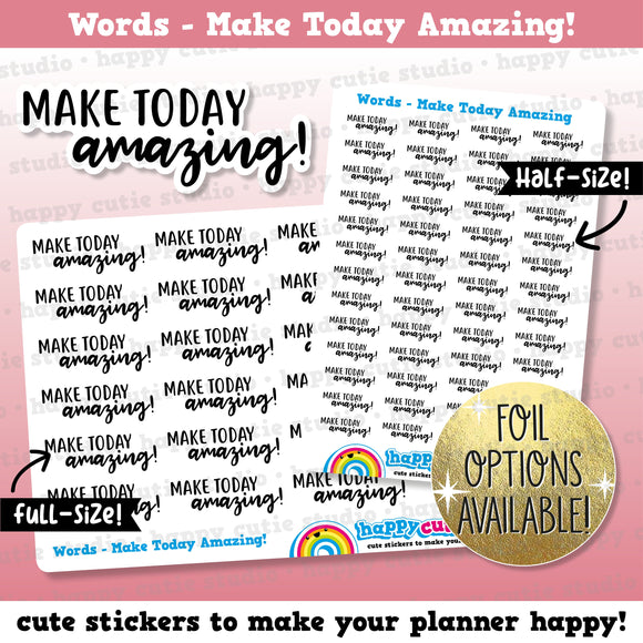 Make Today Amazing Words/Functional/Foil Planner Stickers