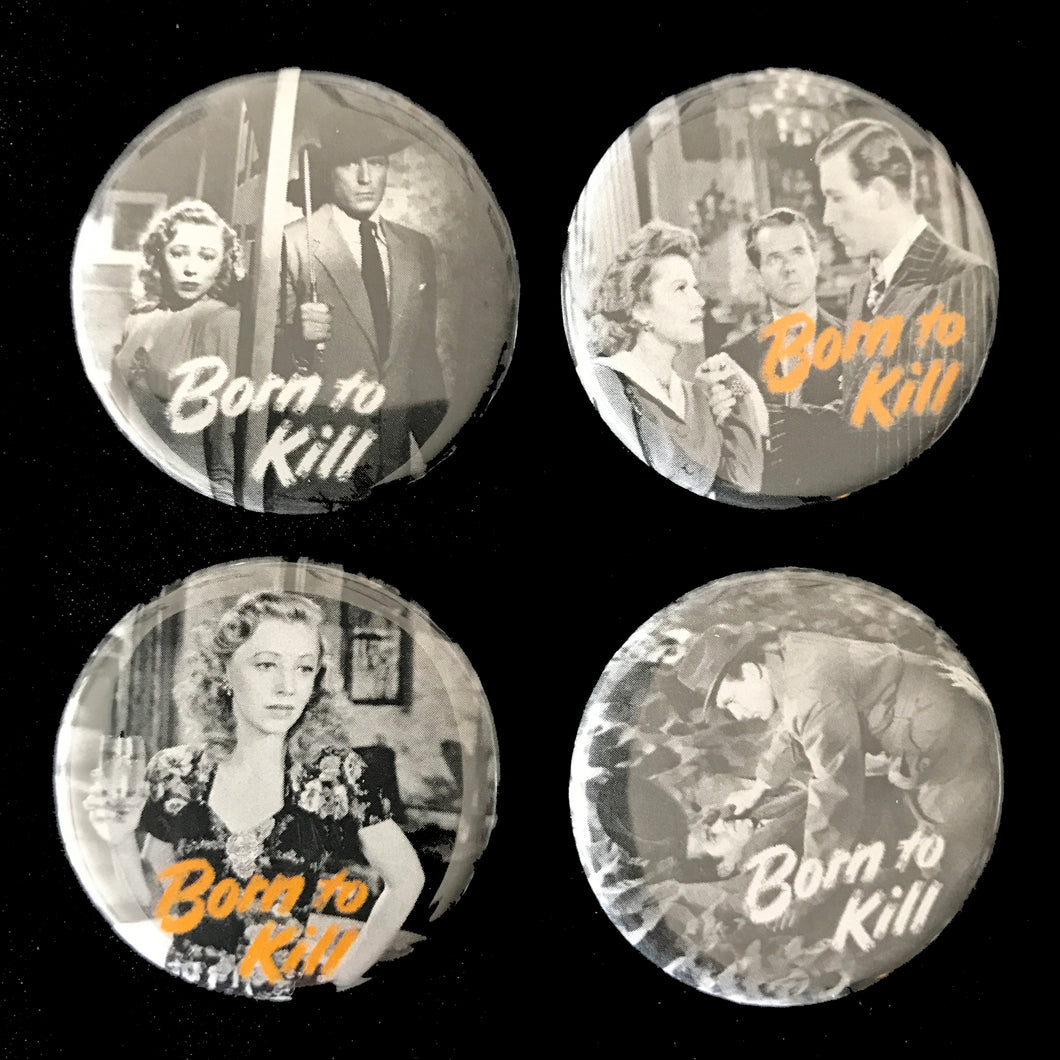 Born To Kill (1947) Button Set