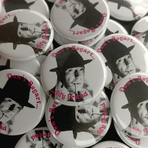 Don't Bogart... Button