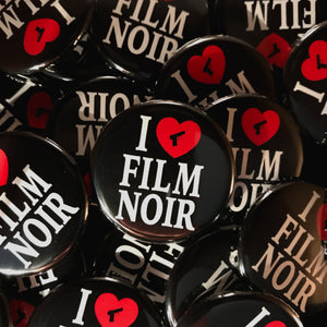 I Love Film Noir Button