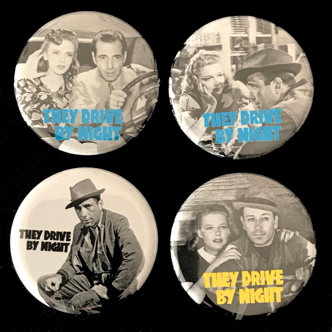 They Drive By Night (1940) Button Set