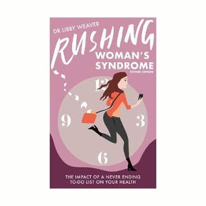 Rushing Woman's Syndrome: Dr Libby Weaver