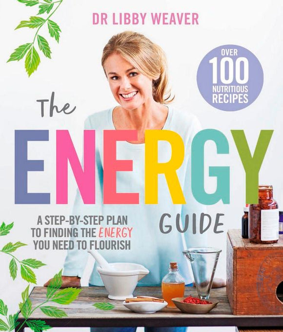 The Energy Guide: Dr Libby Weaver