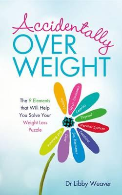 Accidentally Over-Weight: Dr Libby Weaver